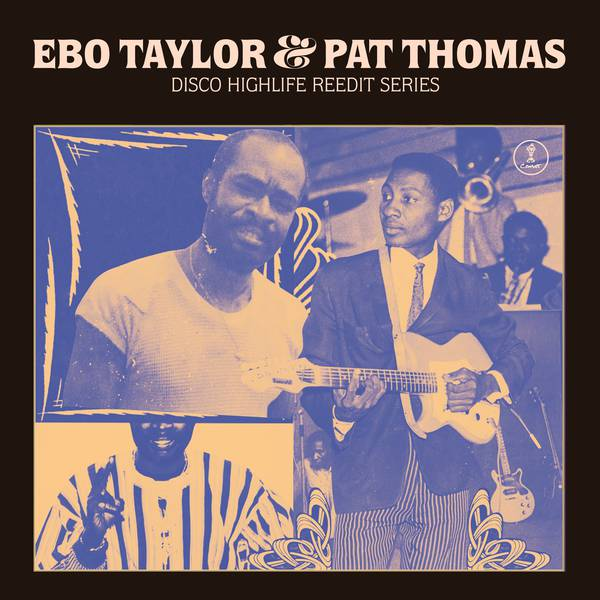 Ebo Taylor & Pat Thomas - Disco Highlife Reedit Series