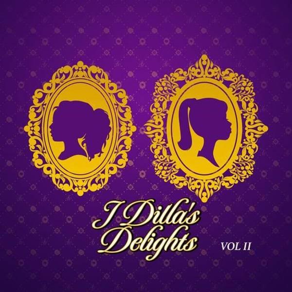 J Dilla J Dilla S Delights V 1 Bf Rsd Vinyl At Oye
