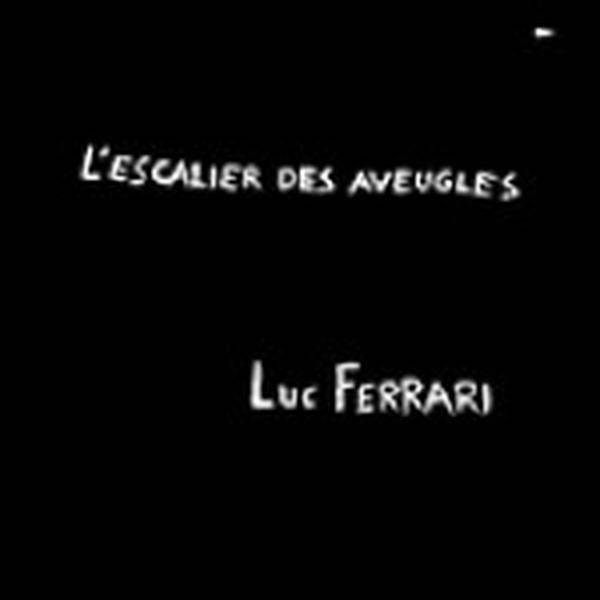 Luc Ferrari - L'Escalier Des Aveugles - Vinyl at OYE Records