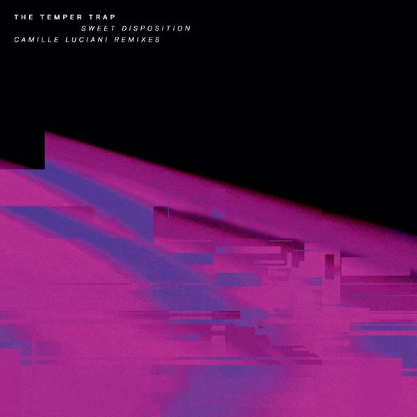 The Temper Trap Sweet Disposition Inc Camille Luciani Remixes Vinyl At Oye Records